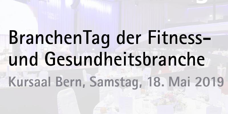 BranchenTag der Fitnessund Gesundheitsbranche Kursaal Bern Samstag 18 Mai 2019